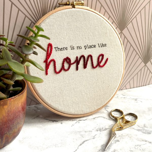 Embroidery hoop. There is no place like home. Titchy Stitch, Pedddle