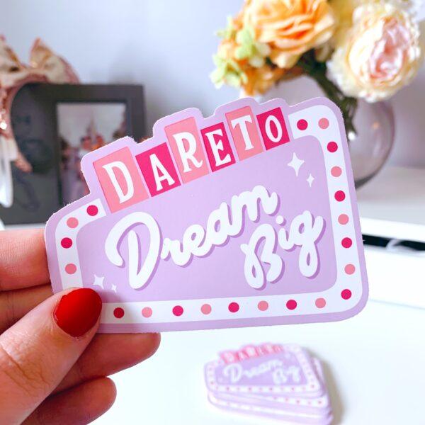 Dare to Dream Big Sticker