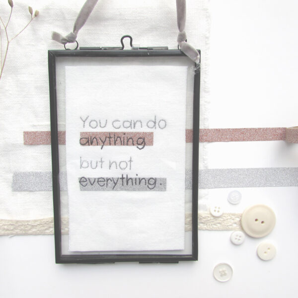 You can do anything but not everything embroidered framed wall art