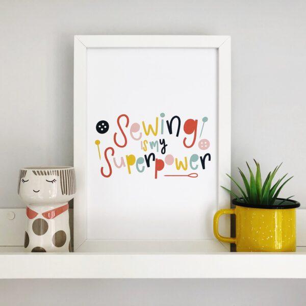Nurture and Cheer, Sewing is my Superpower Print