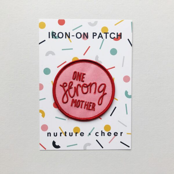 Nurture and Cheer One Strong Mother Iron On Patch