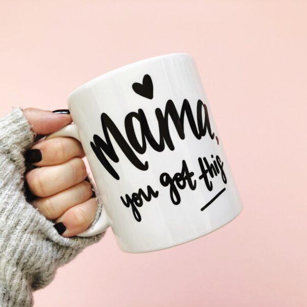 Nurture and Cheer, Mama You Got This Mug