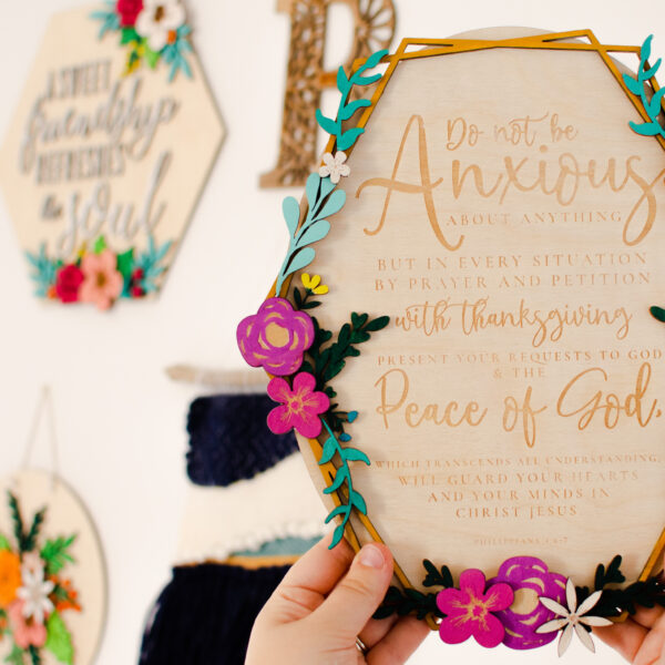 Do not be anxious wooden hand-painted floral sign