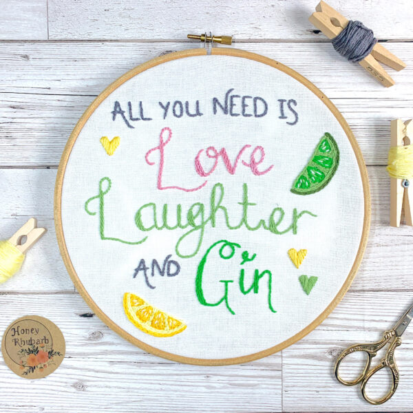Honey Rhubarb, love laughter and gin hand embroidery hoop