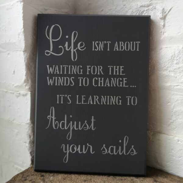 Ivy Upcycling Motivation Plaque Adjust your sails painted in dark grey with light grey stencilled quote made from upcycled wood.Approx A4 size.
