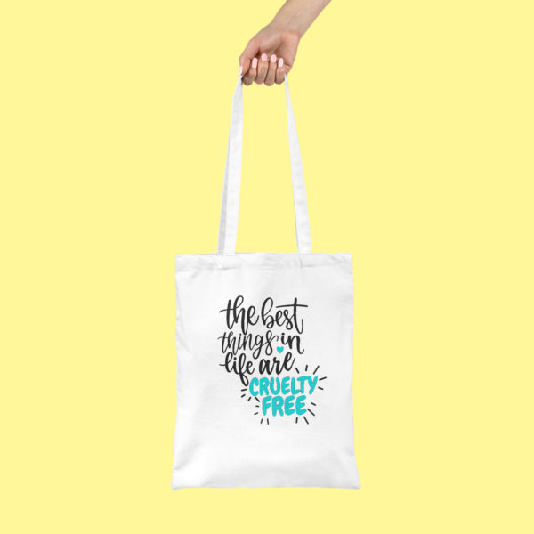 HappyToteQuotes, 'The Best Things In Life Are Cruelty Free' Tote Bag