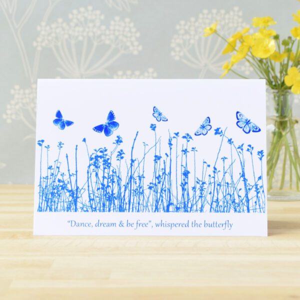 The Way to Blue 'Dance dream and be free', whispered the butterfly, Blue Butterfly Meadow Greeting Card