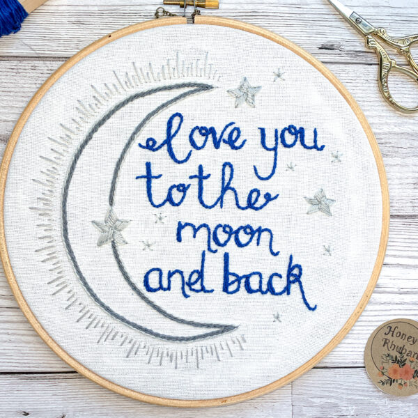 Honey Rhubarb, Love you to the moon and back hand embroidery hoop