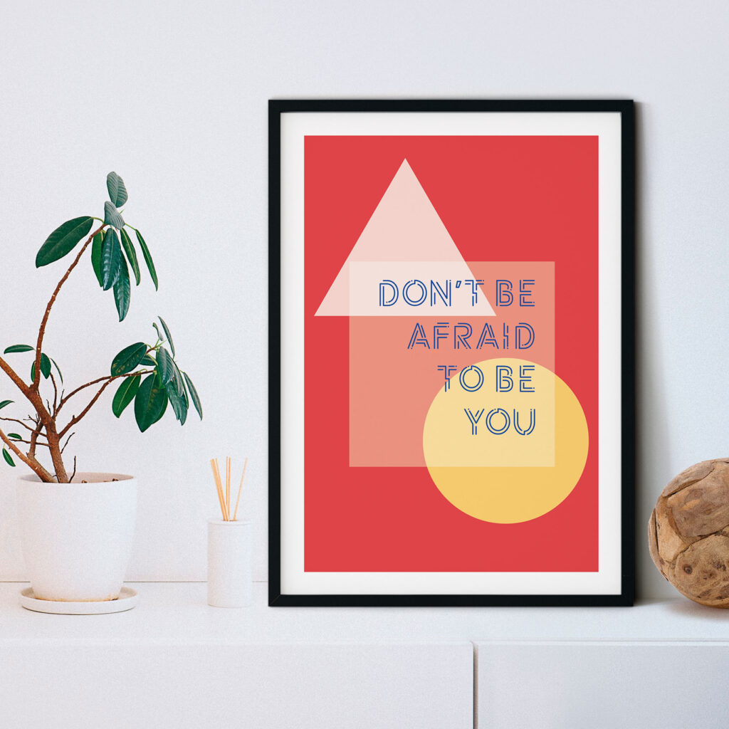 Design and Tea minimalist geometrical inspiring quote print Don't be afraid to be you with red bacgrkound with black frame