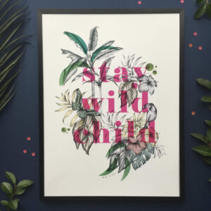 Out Of Ink Studio, Stay wild child print, animal print, hand sketched print. Typography, tropical leaves, butterfly, toucan, frog.