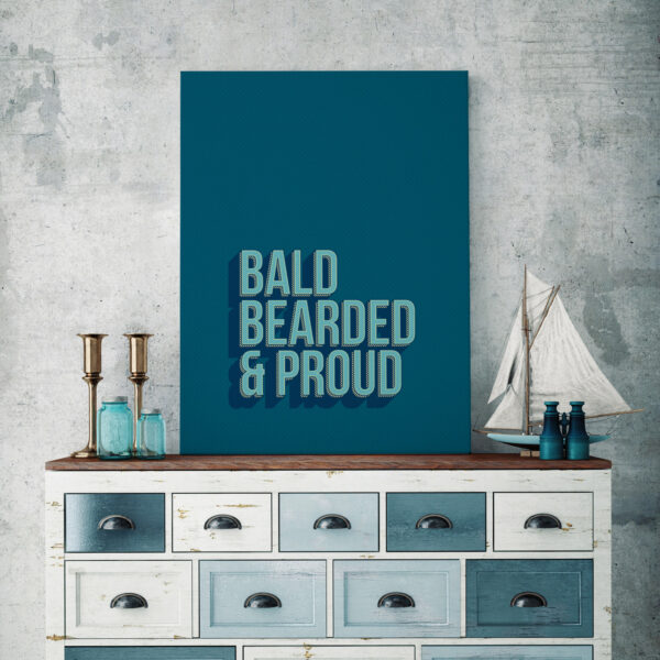 Baldy And The Fidget, Bald Bearded and Proud print