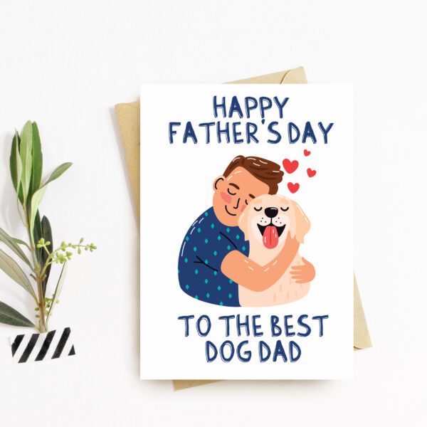 Happy Fathers Day to the Best Dog Dad Greeting Card